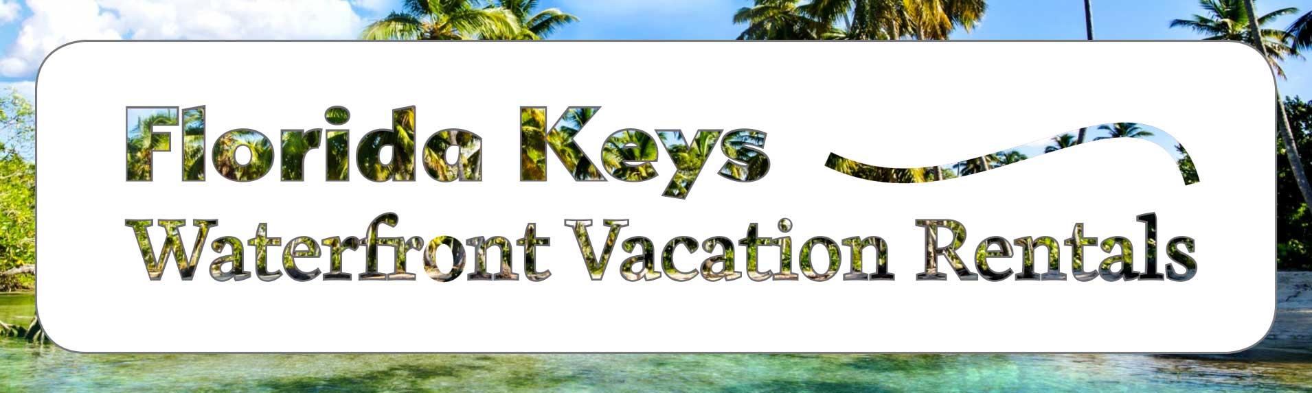 Florida Keys Waterfront Vacation Rentals